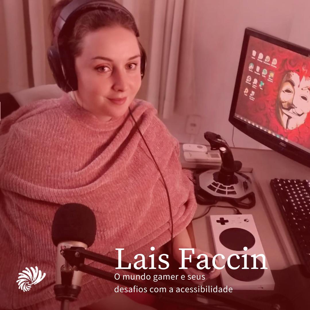 Lais Faccin: Seus principais trabalhos e uma discussão sobre acessibilidade nos videogames