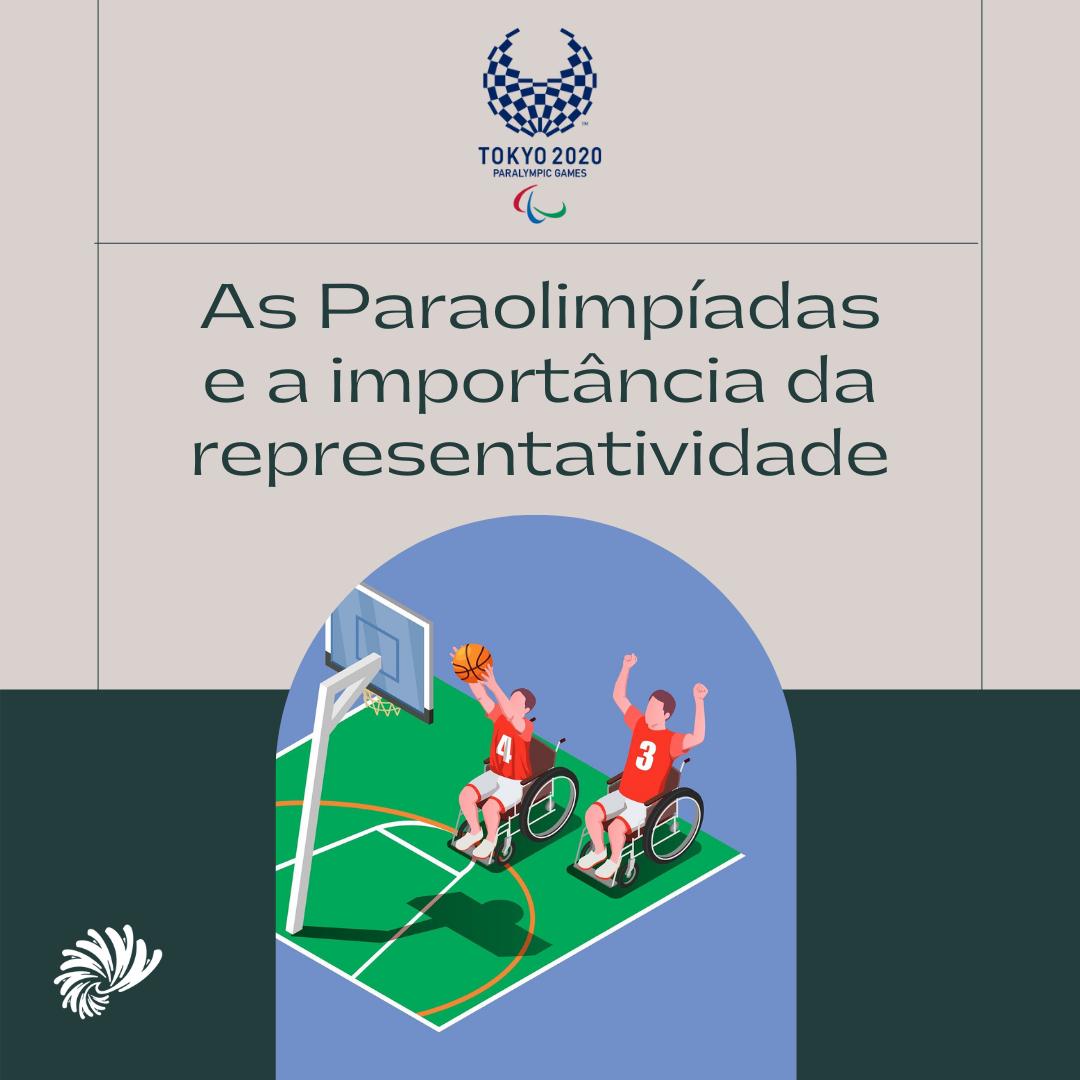 As Paralimpíadas e a importância da representatividade